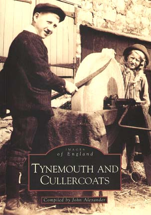 Tynemouth and Cullercoats book by John Alexander